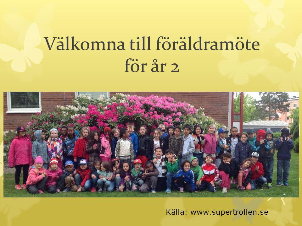 Välkomna till föräldramöte för år 2 Källa: www.supertrollen.se