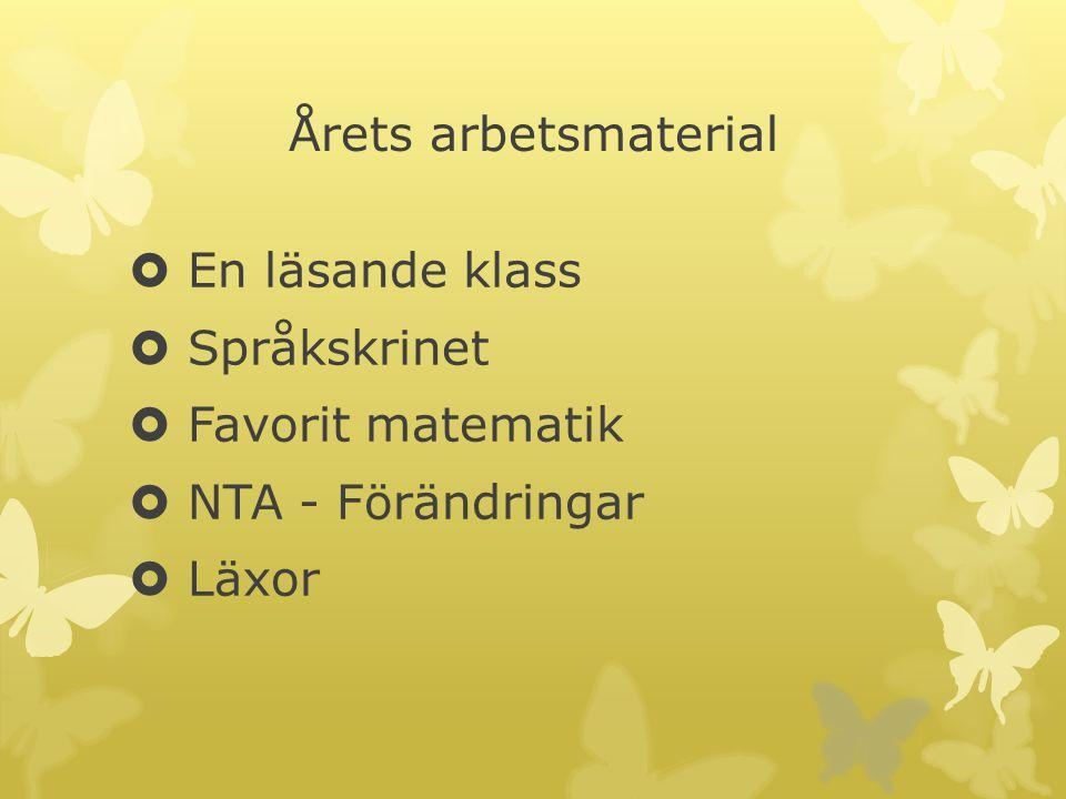 Årets arbetsmaterial  En läsande klass  Språkskrinet  Favorit matematik  NTA - Förändringar  Läxor