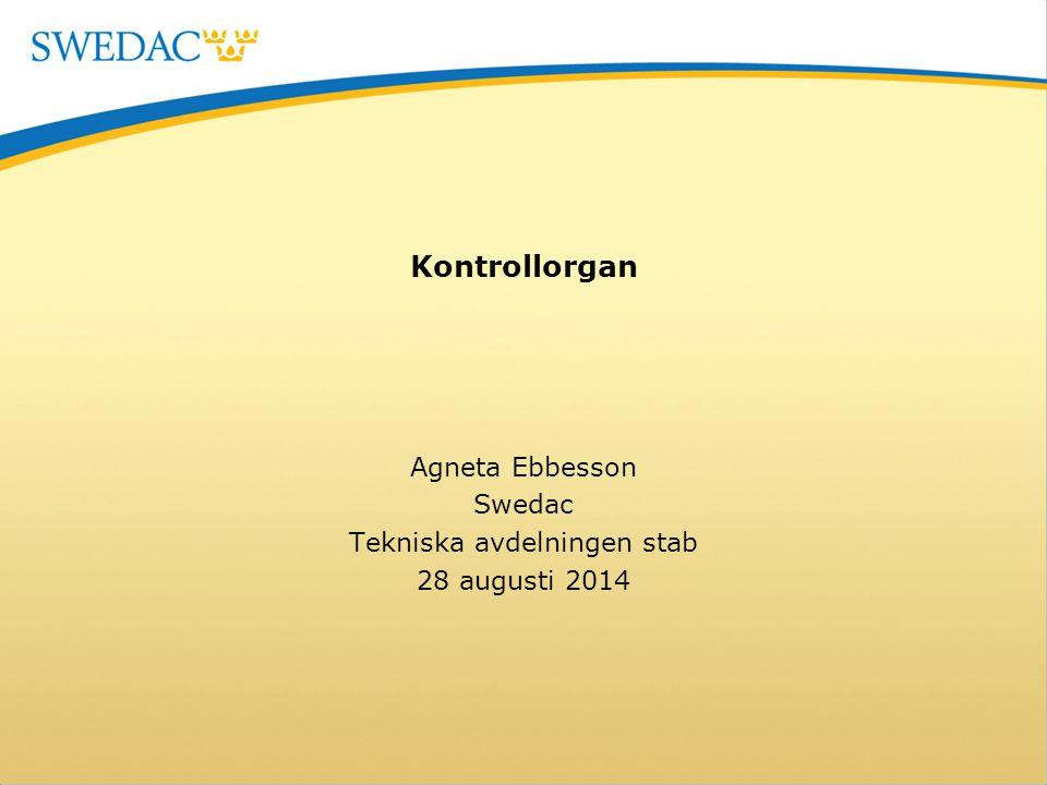 Kontrollorgan Agneta Ebbesson Swedac Tekniska avdelningen stab 28 augusti 2014