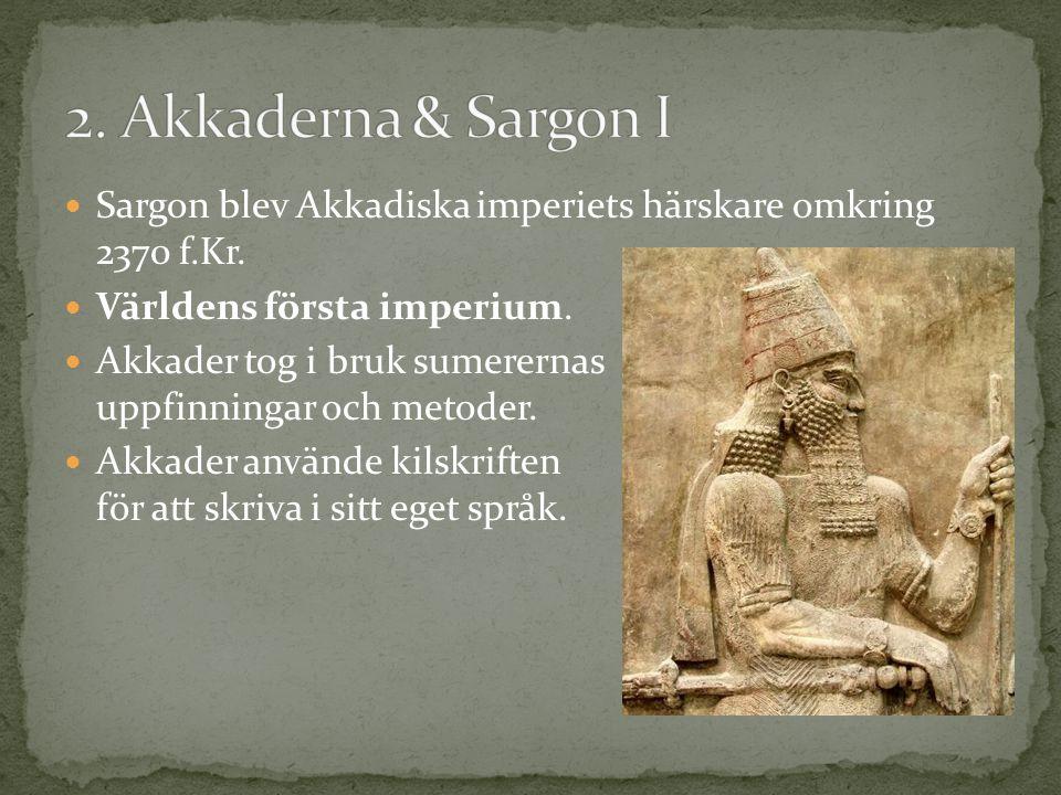 Sargon blev Akkadiska imperiets härskare omkring 2370 f.Kr.