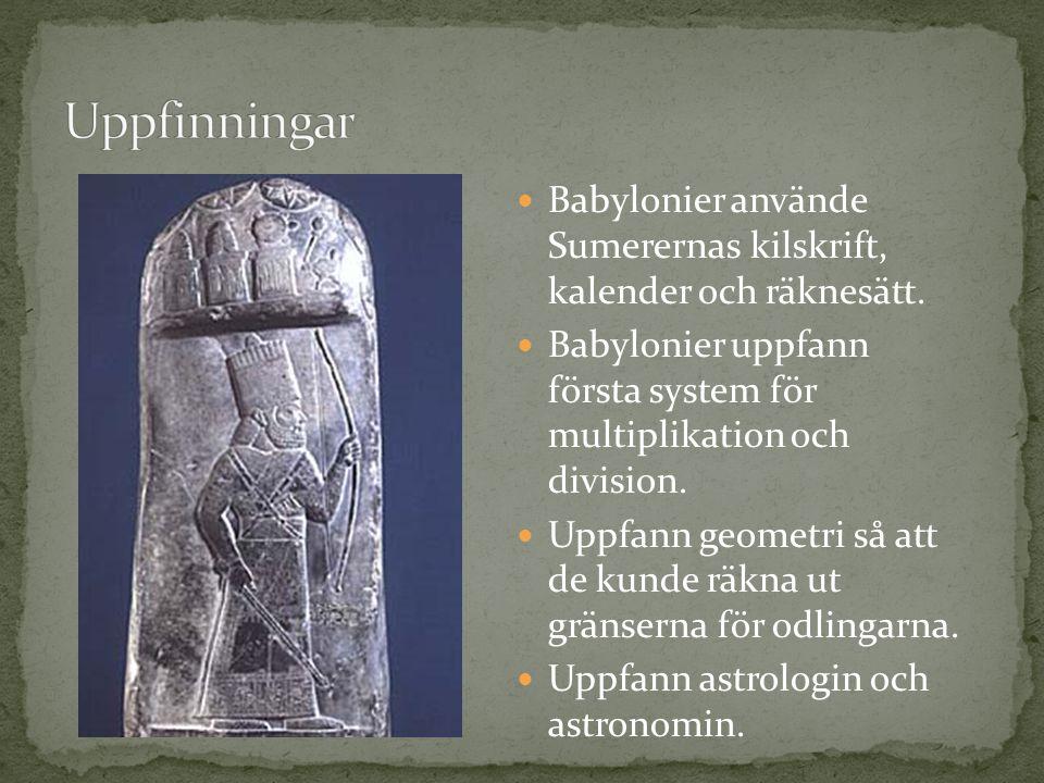 Babylonier använde Sumerernas kilskrift, kalender och räknesätt.