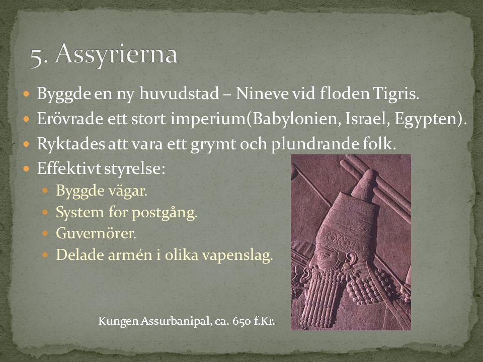 Byggde en ny huvudstad – Nineve vid floden Tigris.