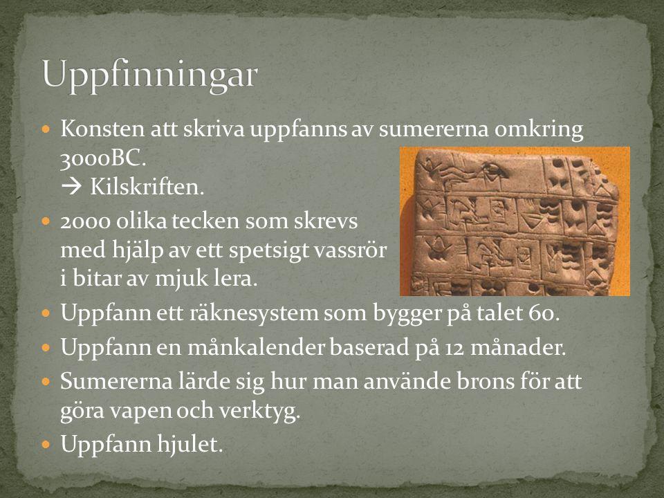 Konsten att skriva uppfanns av sumererna omkring 3000BC.