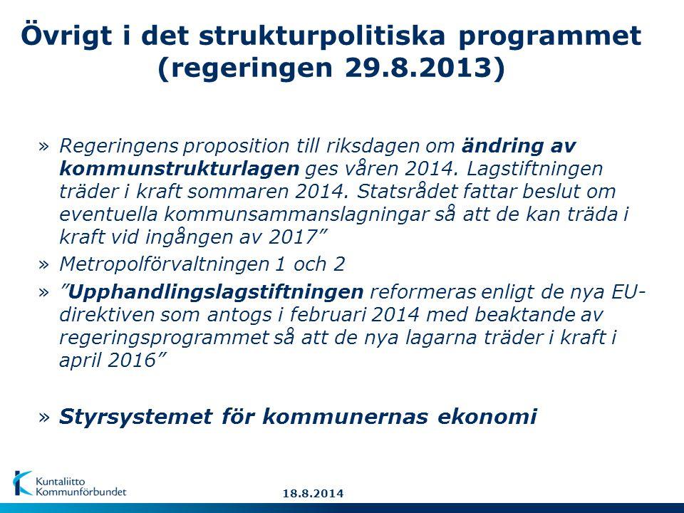 »Regeringens proposition till riksdagen om ändring av kommunstrukturlagen ges våren 2014.
