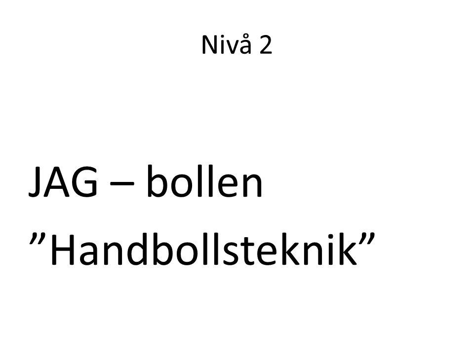 """Nivå 2 JAG – bollen """"Handbollsteknik"""""""