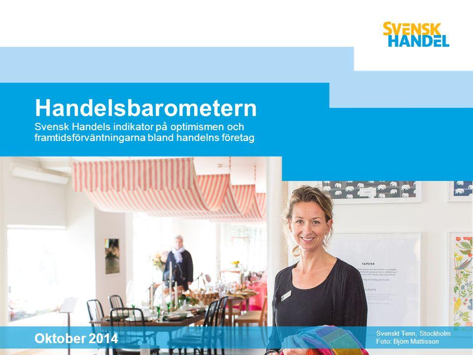 Svensk Handels indikator på optimismen och framtidsförväntningarna bland handelns företag Handelsbarometern Svenskt Tenn, Stockholm Foto: Björn Mattisson Oktober 2014