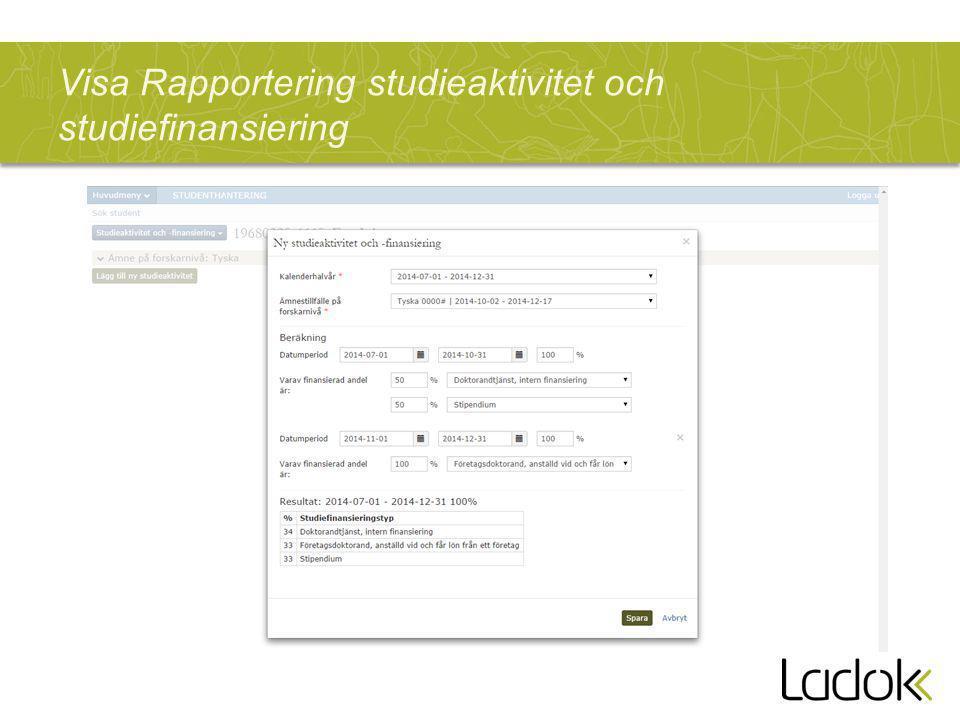 Visa Rapportering studieaktivitet och studiefinansiering
