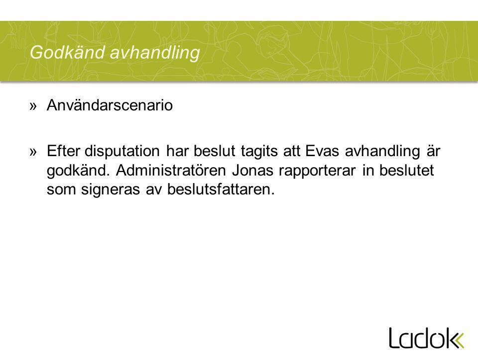 Godkänd avhandling »Användarscenario »Efter disputation har beslut tagits att Evas avhandling är godkänd.