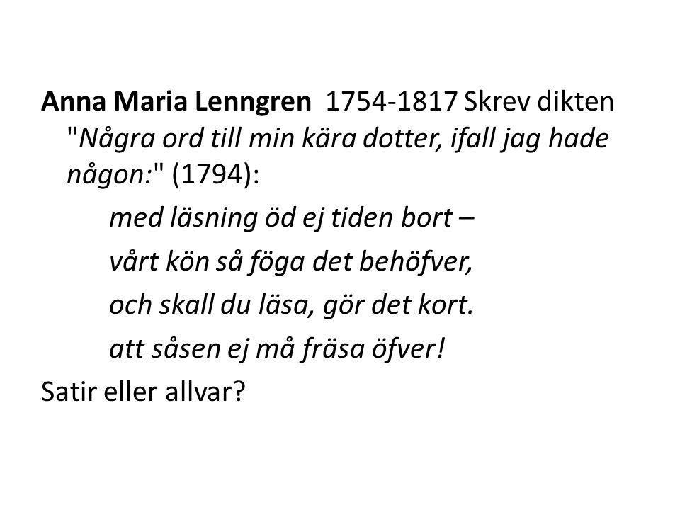 Anna Maria Lenngren 1754-1817 Skrev dikten