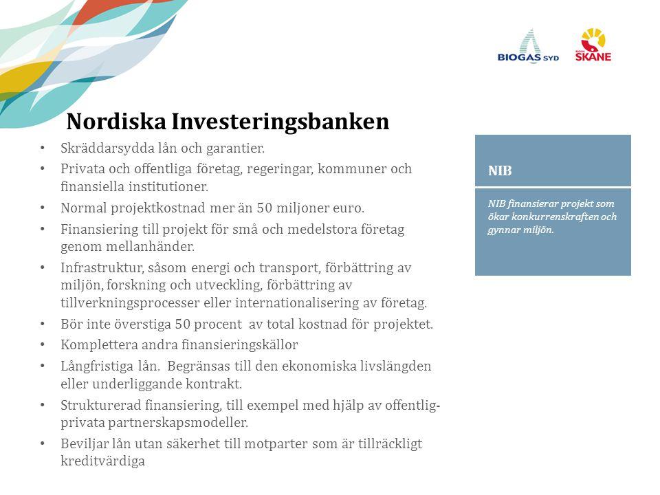 NIB finansierar projekt som ökar konkurrenskraften och gynnar miljön. NIB Nordiska Investeringsbanken Skräddarsydda lån och garantier. Privata och off