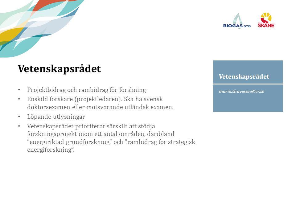 maria.thuveson@vr.se Vetenskapsrådet Projektbidrag och rambidrag för forskning Enskild forskare (projektledaren). Ska ha svensk doktorsexamen eller mo