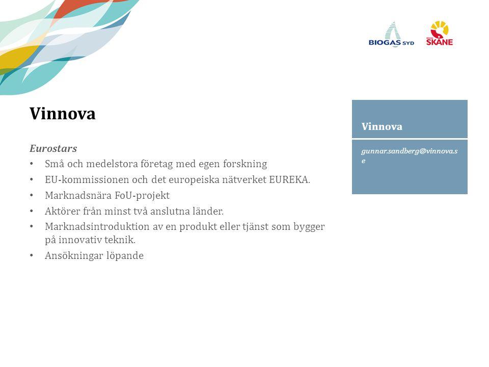gunnar.sandberg@vinnova.s e Vinnova Eurostars Små och medelstora företag med egen forskning EU-kommissionen och det europeiska nätverket EUREKA. Markn