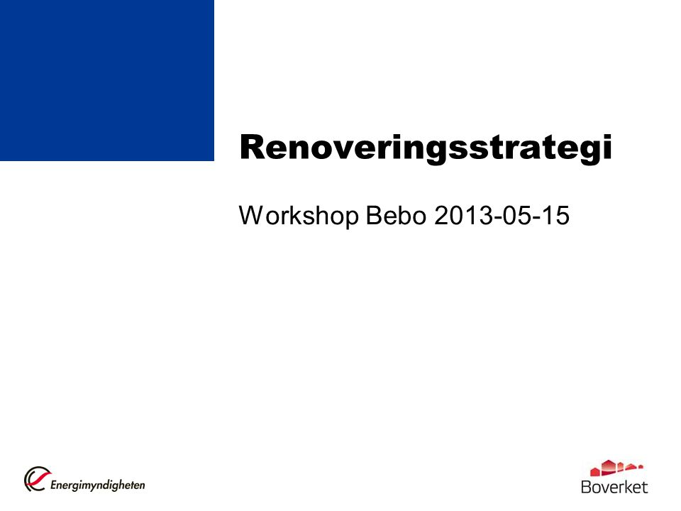 Renoveringsstrategi Workshop Bebo 2013-05-15