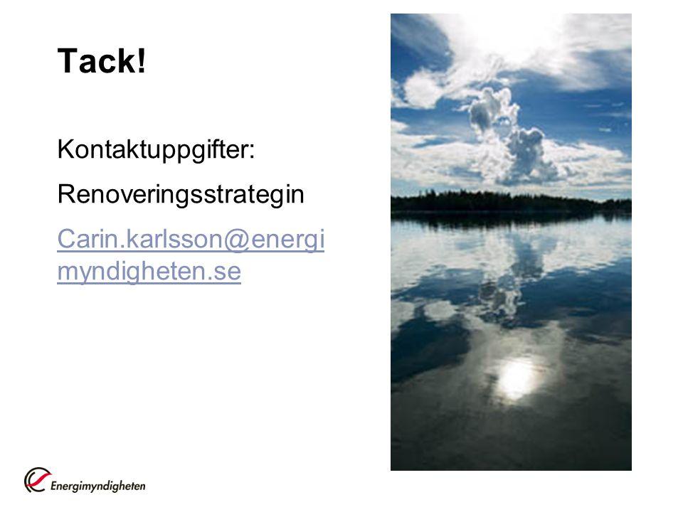 Tack! Kontaktuppgifter: Renoveringsstrategin Carin.karlsson@energi myndigheten.se