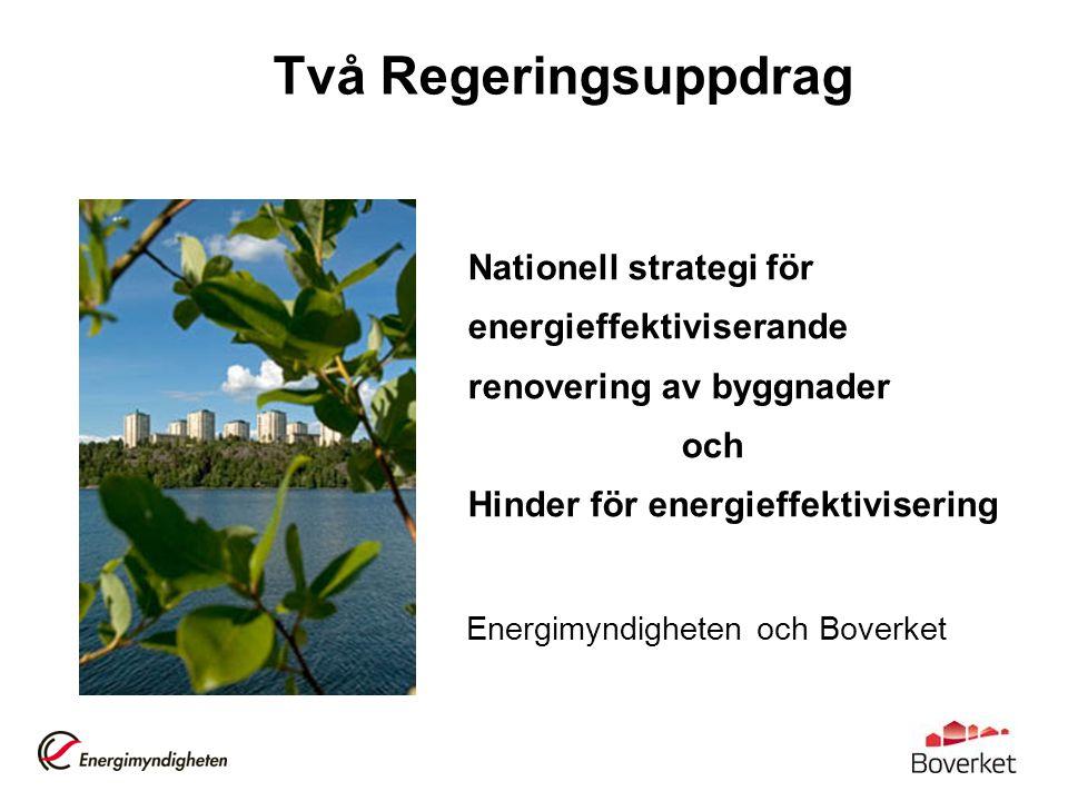 Två Regeringsuppdrag Energimyndigheten och Boverket Nationell strategi för energieffektiviserande renovering av byggnader och Hinder för energieffektivisering