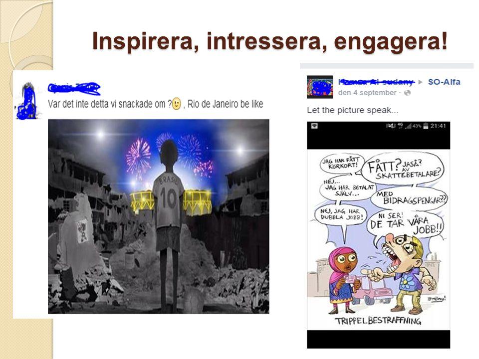Inspirera, intressera, engagera!