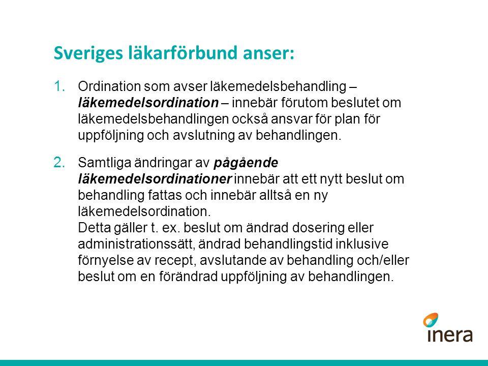 Sveriges läkarförbund anser: 1.