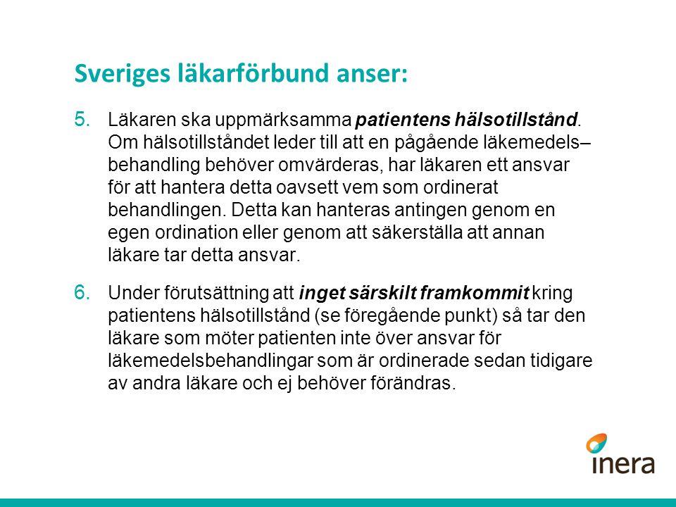 Sveriges läkarförbund anser: 5.Läkaren ska uppmärksamma patientens hälsotillstånd.