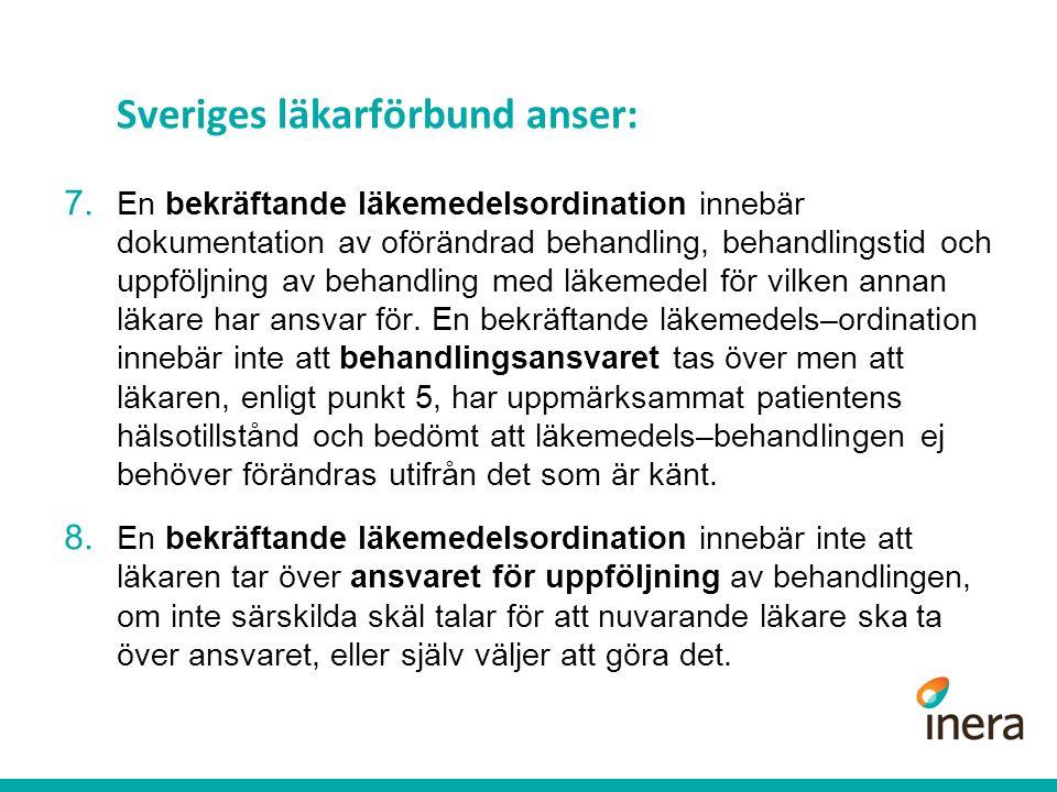 Sveriges läkarförbund anser: 7.