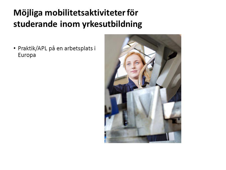 Sv Möjliga mobilitetsaktiviteter för studerande inom yrkesutbildning Praktik/APL på en arbetsplats i Europa