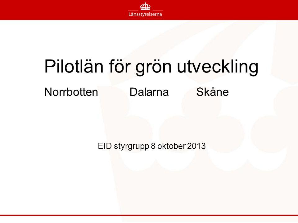 Pilotlän för grön utveckling Norrbotten Dalarna Skåne EID styrgrupp 8 oktober 2013