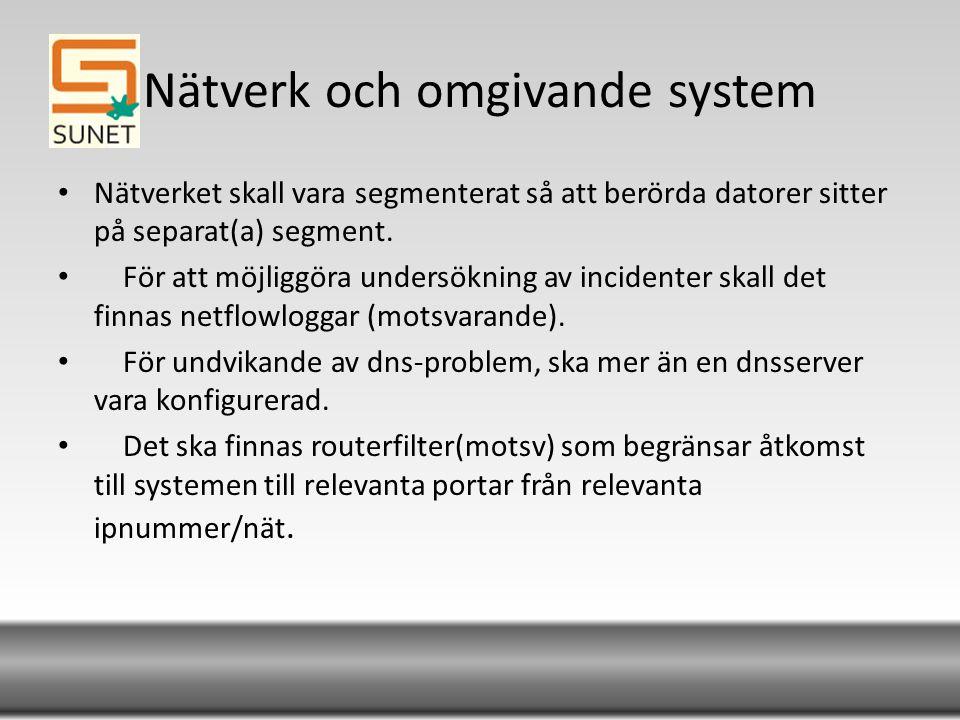 Nätverk och omgivande system Nätverket skall vara segmenterat så att berörda datorer sitter på separat(a) segment.