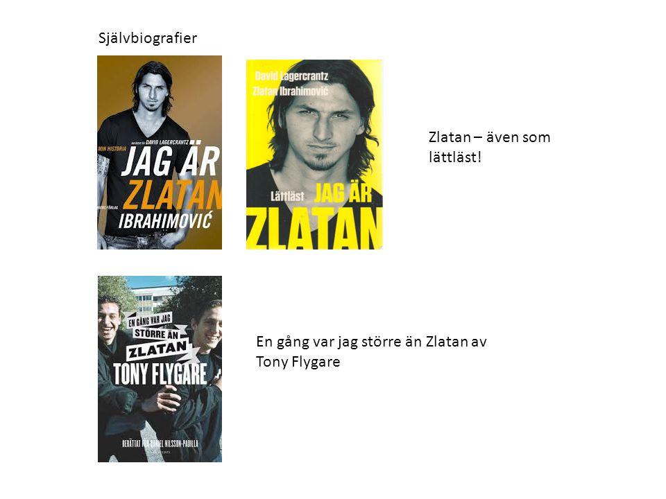 Självbiografier Zlatan – även som lättläst! En gång var jag större än Zlatan av Tony Flygare