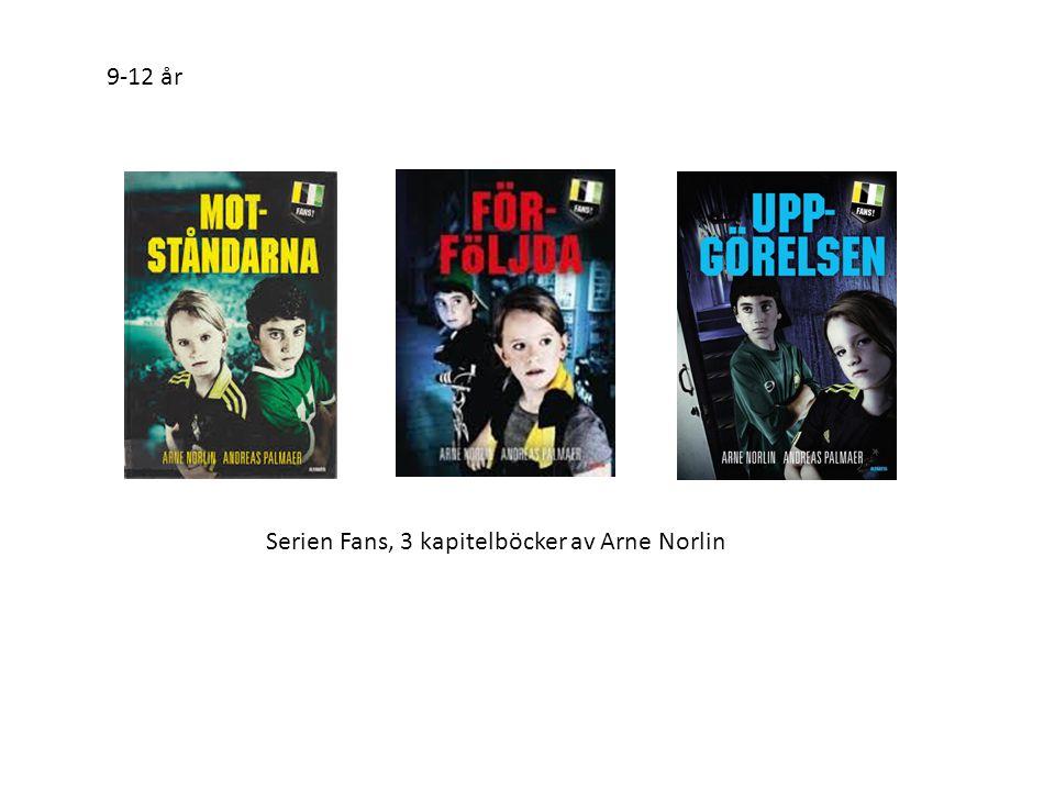 9-12 år Serien Fans, 3 kapitelböcker av Arne Norlin