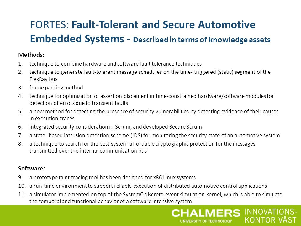 FORTES: Fault-Tolerant and Secure Automotive Embedded Systems - Described in terms of knowledge assets Methods: 1.technique to combine hardware and so
