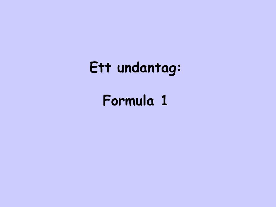 Ett undantag: Formula 1