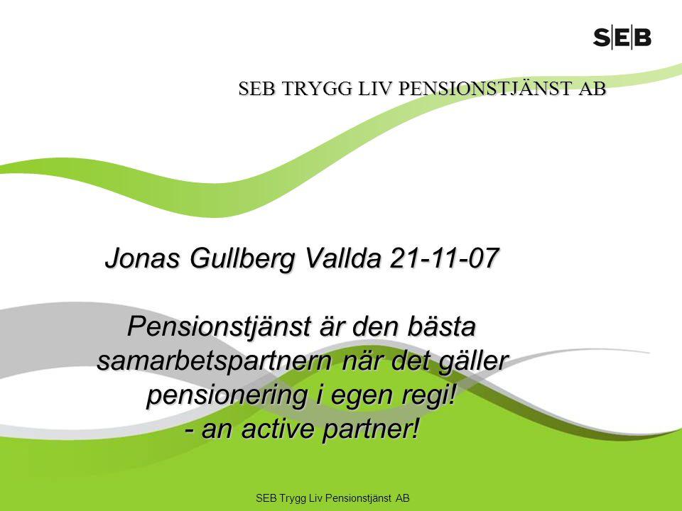SEB Trygg Liv Pensionstjänst AB Grundades 1973, SEB - Lång tradition Administrerar 1000 stiftelser, pensions- och vinstandelsstiftelser 15 miljarder förvaltas i stiftelserna Helägt dotterbolag i SEB-koncernen Under tillsyn av Finansinspektionen Ledande inom pensionsstiftelser