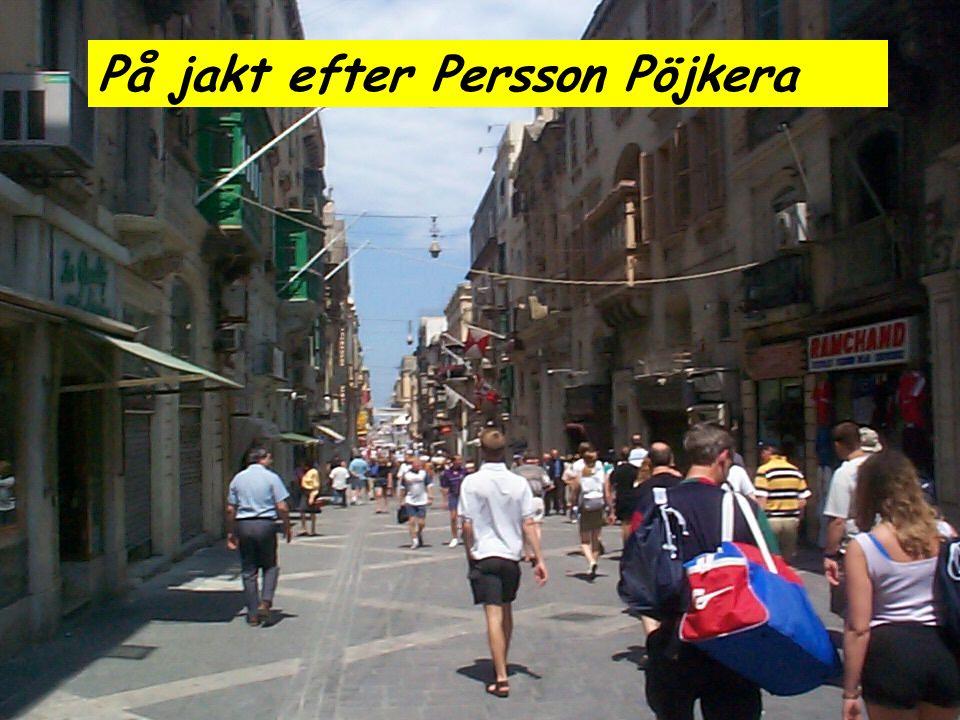 På jakt efter Persson Pöjkera