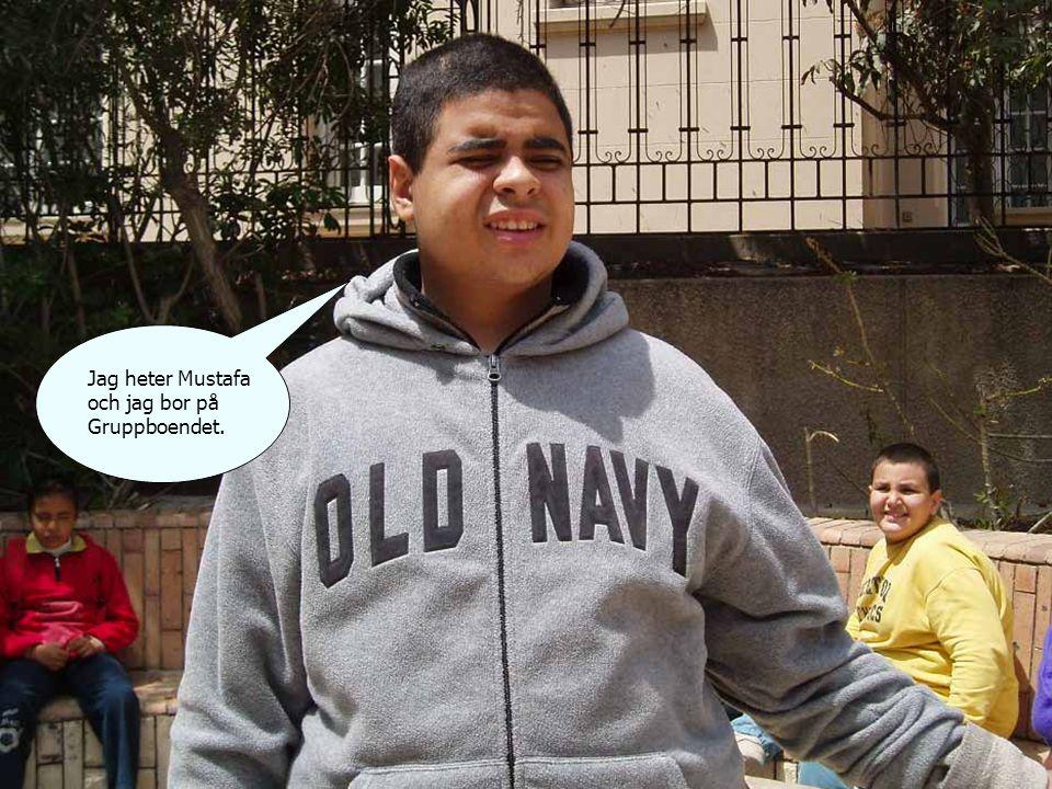 Jag heter Mustafa och jag bor på Gruppboendet.