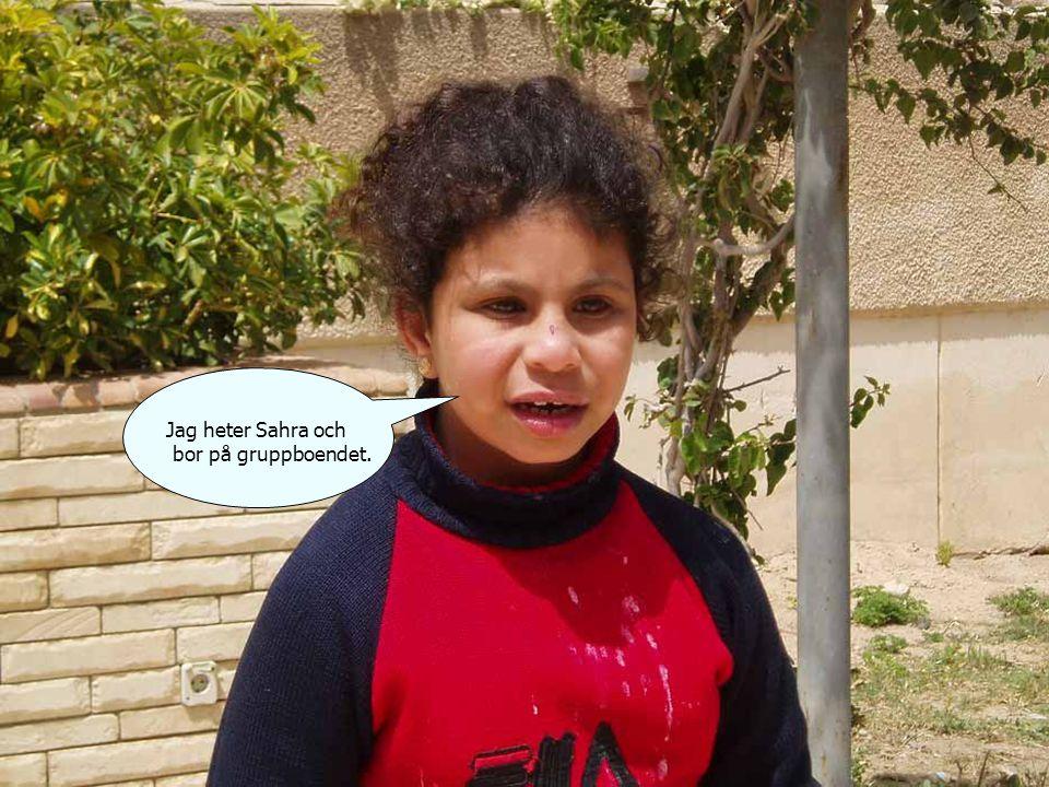 Jag heter Sahra och bor på gruppboendet.