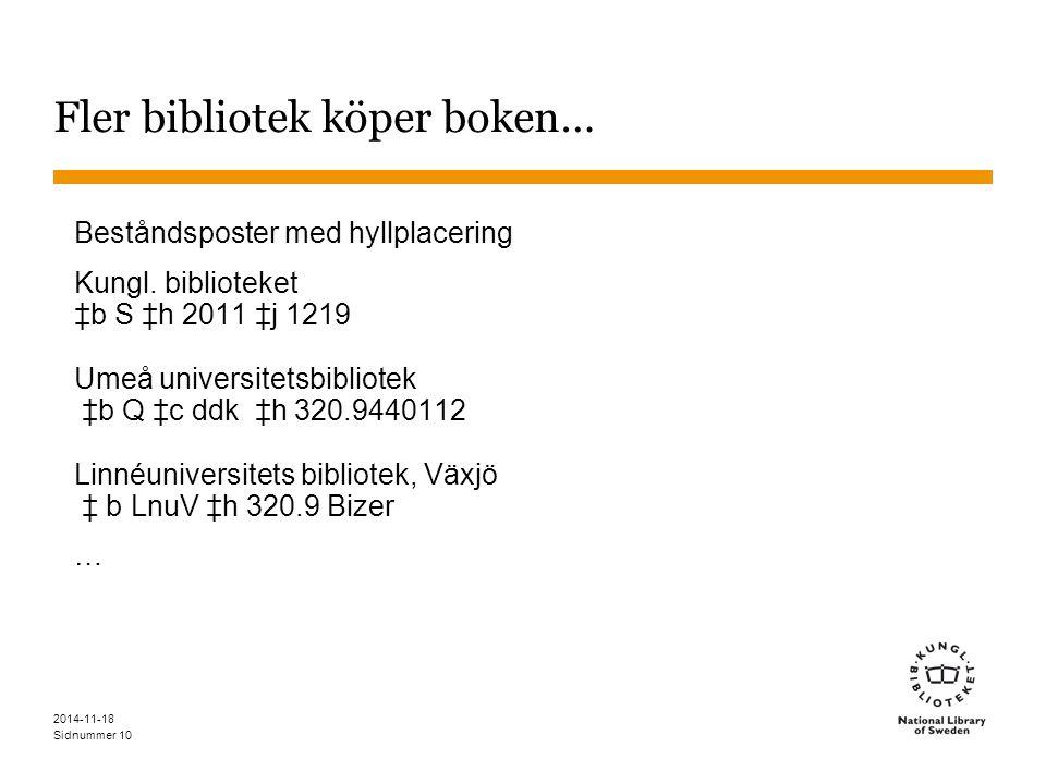 Sidnummer 2014-11-18 10 Fler bibliotek köper boken… Beståndsposter med hyllplacering Kungl.