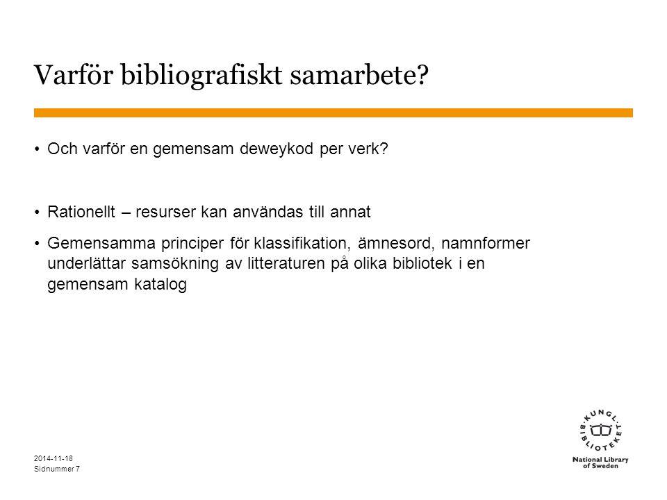 Sidnummer 2014-11-18 7 Varför bibliografiskt samarbete.