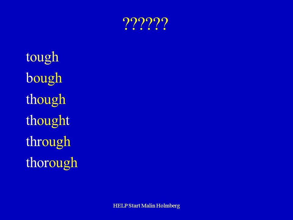 ?????? tough bough though thought through thorough HELP Start Malin Holmberg