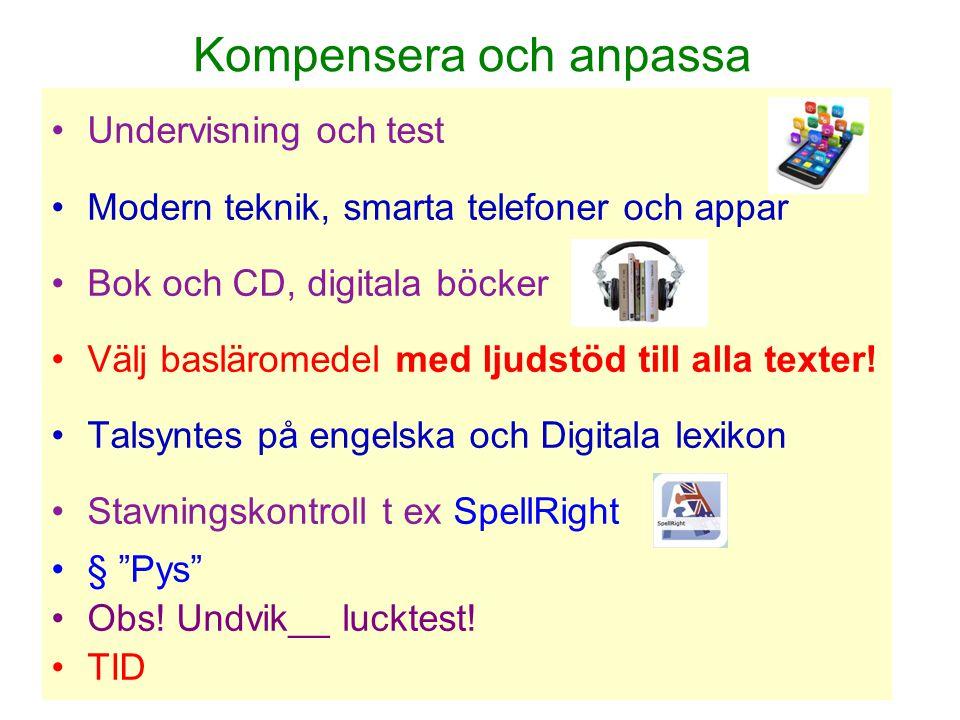 Kompensera och anpassa Undervisning och test Modern teknik, smarta telefoner och appar Bok och CD, digitala böcker Välj basläromedel med ljudstöd till alla texter.
