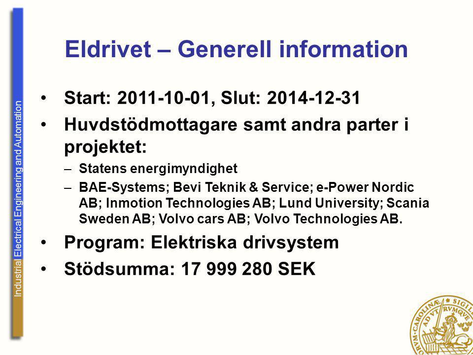 Industrial Electrical Engineering and Automation Eldrivet – Generell information Start: 2011-10-01, Slut: 2014-12-31 Huvdstödmottagare samt andra part