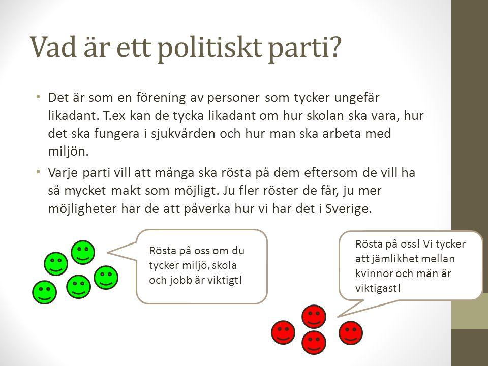 Partier i riksdagen Varje parti får olika många platser i riksdagen.