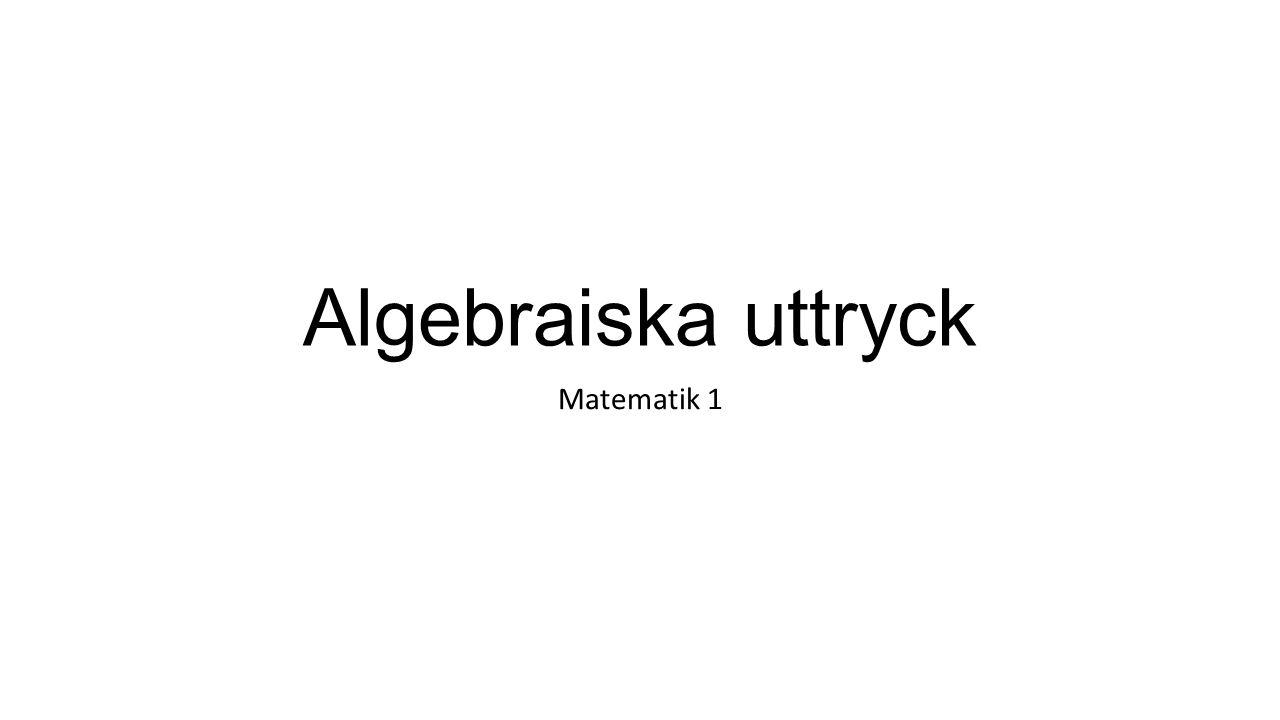 Algebraiska uttryck Matematik 1