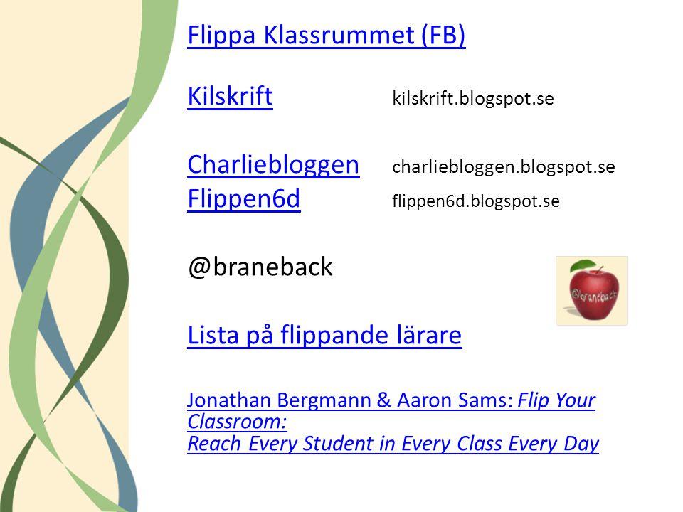 Flippa Klassrummet (FB) KilskriftKilskrift kilskrift.blogspot.se CharliebloggenCharliebloggen charliebloggen.blogspot.se Flippen6dFlippen6d flippen6d.