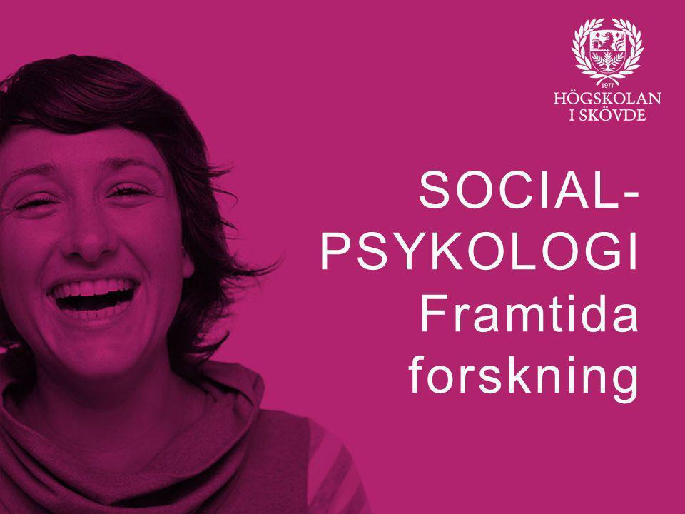 Bild 1 SOCIAL- PSYKOLOGI Framtida forskning