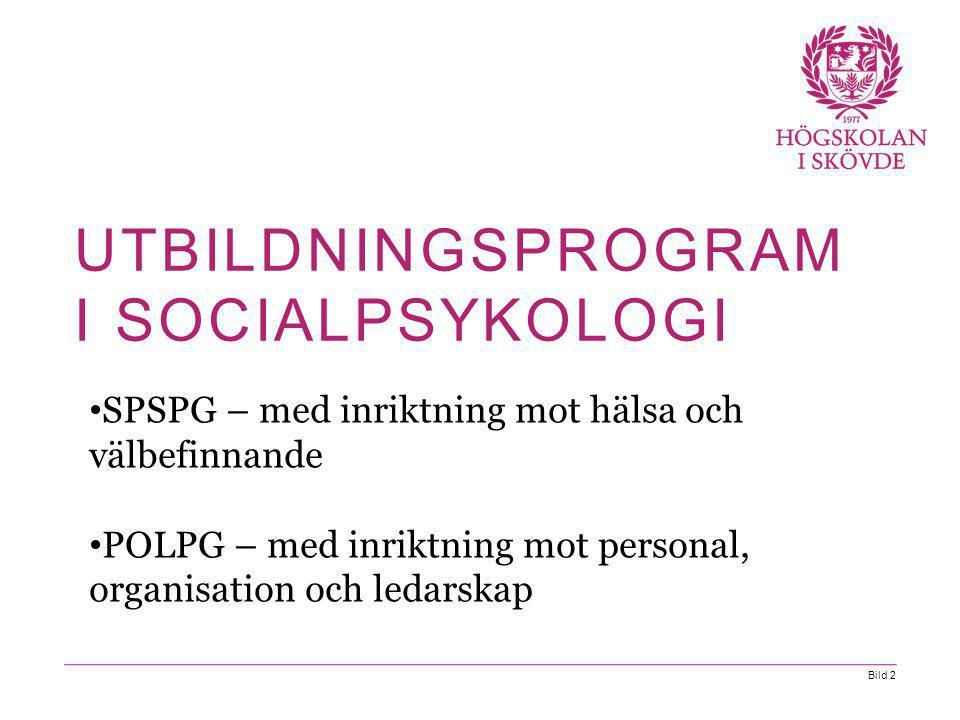 Bild 2 SPSPG – med inriktning mot hälsa och välbefinnande POLPG – med inriktning mot personal, organisation och ledarskap UTBILDNINGSPROGRAM I SOCIALPSYKOLOGI