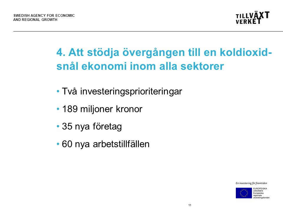 SWEDISH AGENCY FOR ECONOMIC AND REGIONAL GROWTH 4.