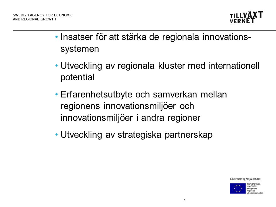SWEDISH AGENCY FOR ECONOMIC AND REGIONAL GROWTH 2.