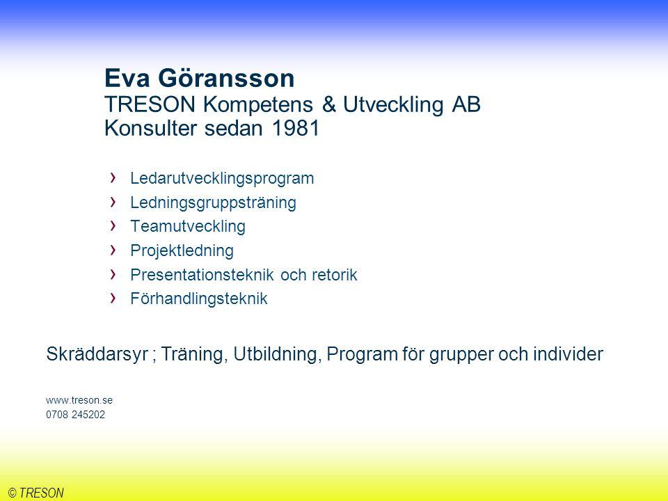 © TRESON Mål Få idéer och tankar kring hur man kan utveckla ledarskap och kommunikation.