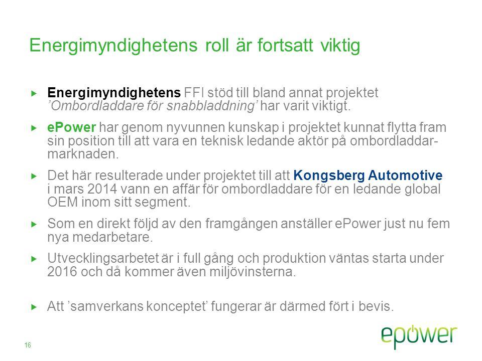 Energimyndighetens roll är fortsatt viktig  Energimyndighetens FFI stöd till bland annat projektet 'Ombordladdare för snabbladdning' har varit viktigt.