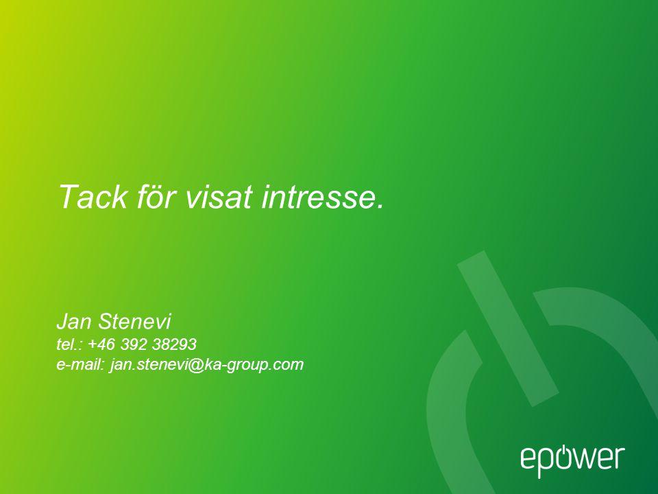 Tack för visat intresse. Jan Stenevi tel.: +46 392 38293 e-mail: jan.stenevi@ka-group.com