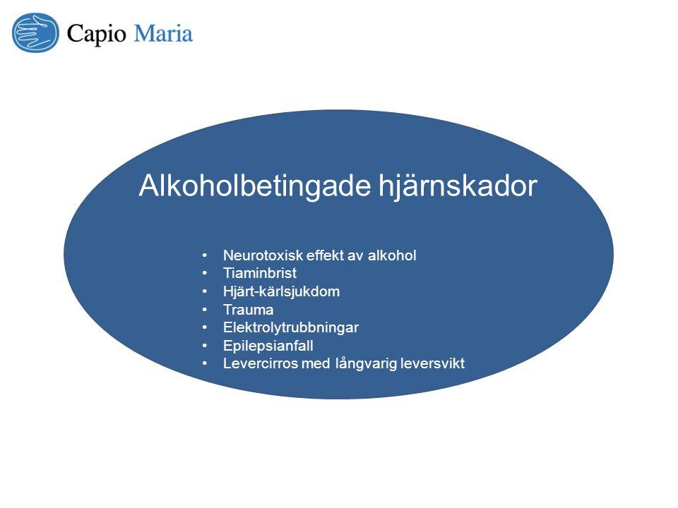 Alkoholbetingade hjärnskador Neurotoxisk effekt av alkohol Tiaminbrist Hjärt-kärlsjukdom Trauma Elektrolytrubbningar Epilepsianfall Levercirros med lå